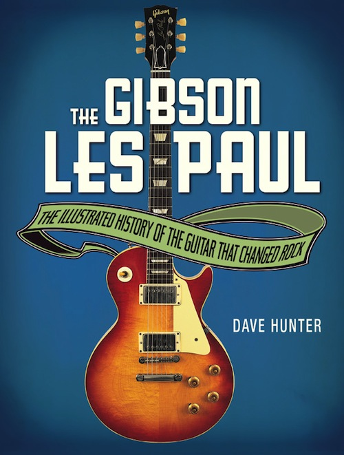 A Review of The Gibson Les Paul: The Illustrated Story of the Guitar That Changed Rock by Dave Hunter